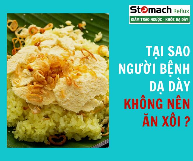 Người bị đau dạ dày, trào ngược dạ dày không nên ăn xôi