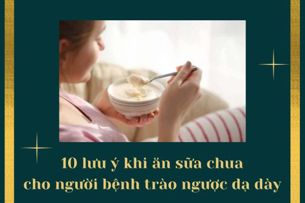 10 lưu ý khi ăn sữa chua dành cho người bệnh trào ngược dạ dày